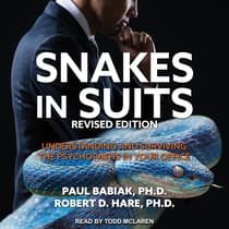 Snakes in Suits, Revised Edition by Paul Babiak, Ph. D. audiobook