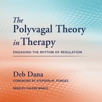 The Polyvagal Theory in Therapy by Deb Dana audiobook