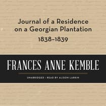 Journal of a Residence on a Georgian Plantation, 1838–1839 by Frances Anne Kemble audiobook