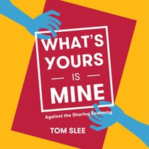 What's Yours is Mine, 2nd Edition by Tom Slee audiobook