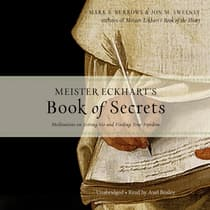 Meister Eckhart's Book of Secrets by Jon M. Sweeney audiobook