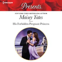 His Forbidden Pregnant Princess by Maisey Yates audiobook