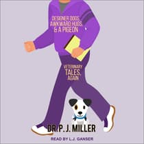 Designer Dogs, Awkward Hugs, and a Pigeon by PJ Miller audiobook