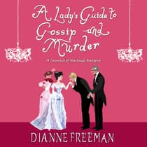 A Lady's Guide to Gossip and Murder by Dianne Freeman audiobook