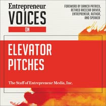 Entrepreneur Voices on Elevator Pitches by The Staff of Entrepreneur Media, Inc. audiobook