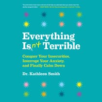 Everything Isn't Terrible by Kathleen Smith audiobook