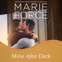 Mine After Dark by Marie Force audiobook