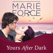 Yours After Dark by Marie Force audiobook