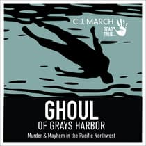 Ghoul of Gray's Harbor by C.J. March audiobook