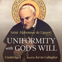 Uniformity with God's Will by St. Alphonsus de Liguori audiobook