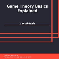 Game Theory Basics Explained by Can Akdeniz audiobook