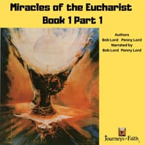 Miracles of the Eucharist Book 1 Part 1 by Bob Lord audiobook