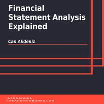 Financial Statement Analysis Explained by Can Akdeniz audiobook