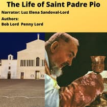 The Life of Saint Padre Pio by Bob Lord audiobook
