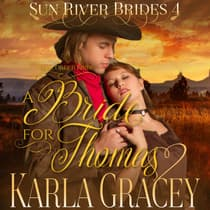 Mail Order Bride - A Bride for Thomas by Karla Gracey audiobook
