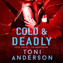 Cold & Deadly by Toni Anderson audiobook