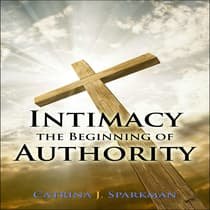Intimacy the Beginning of Authority by Catrina Sparkman audiobook