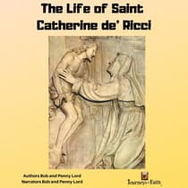 The Life of Saint Catherine de' Ricci by Bob Lord audiobook