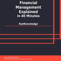 Financial Management Explained in 40 Minutes by FastKnowledge  audiobook