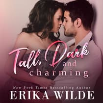 Tall, Dark and Charming (Tall, Dark and Sexy Series Book 1) by Erika Wilde audiobook