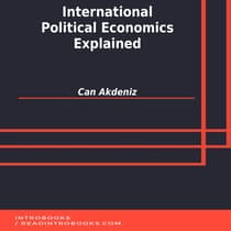 International Political Economics Explained by Can Akdeniz audiobook