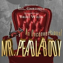 An Unconventional Mr. Peadlebody by D.L. Gardner audiobook