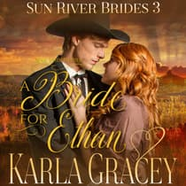 Mail Order Bride—A Bride for Ethan by Karla Gracey audiobook