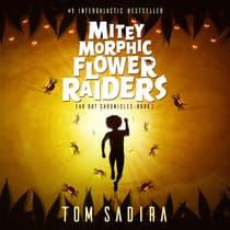 Mitey Morphic Flower Raiders by Tom Sadira audiobook