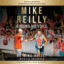 MIKE REILLY Finding My Voice by Lee Gruenfeld audiobook