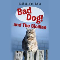 Bad Dog and The Sicilian by Fallacious Rose audiobook