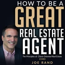 How to be a Great Real Estate Agent by Joe Rand audiobook