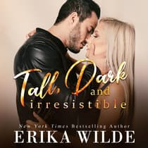 Tall, Dark and Irresistible 2 by Erika Wilde audiobook