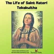 The life of Saint Kateri Tekakwitha by Bob Lord audiobook