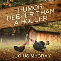 Humor Deeper Than A Holler by Lucius McCray audiobook