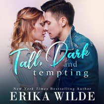Tall, Dark and Tempting (Tall, Dark and Sexy Series Book 3) by Erika Wilde audiobook