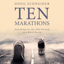 Ten Marathons by Doug Schneider audiobook