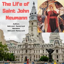 The Life of Saint John Neumann by Bob Lord audiobook