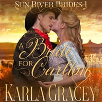Mail Order Bride - A Bride for Carlton by Karla Gracey audiobook
