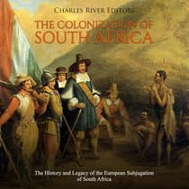 The Colonization of South Africa by Charles River Editors audiobook