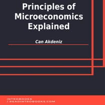 Principles of Microeconomics Explained by Can Akdeniz audiobook
