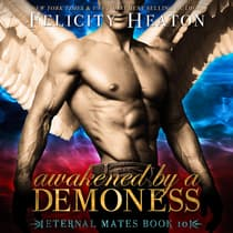 Awakened by a Demoness by Felicity Heaton audiobook