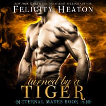 Turned by a Tiger by Felicity Heaton audiobook