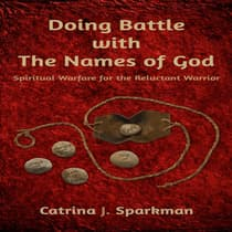 Doing Battle With the Names of God by Catrina Sparkman audiobook
