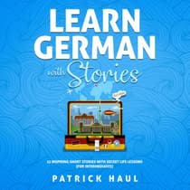 Learn German with Stories by Patrick Haul audiobook