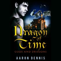 The Dragon of Time by Aaron Dennis audiobook