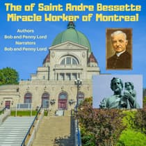 The Life of Saint Andre Bessette by Bob Lord audiobook