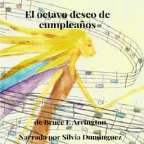 El octavo deseo de cumpleanos (Spanish Edition) by Bruce Arrington audiobook