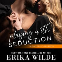 Playing with Seduction by Erika Wilde audiobook