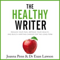 The Healthy Writer by Joanna Penn audiobook