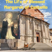 The Life of Blessed Margaret of Castello by Bob Lord audiobook